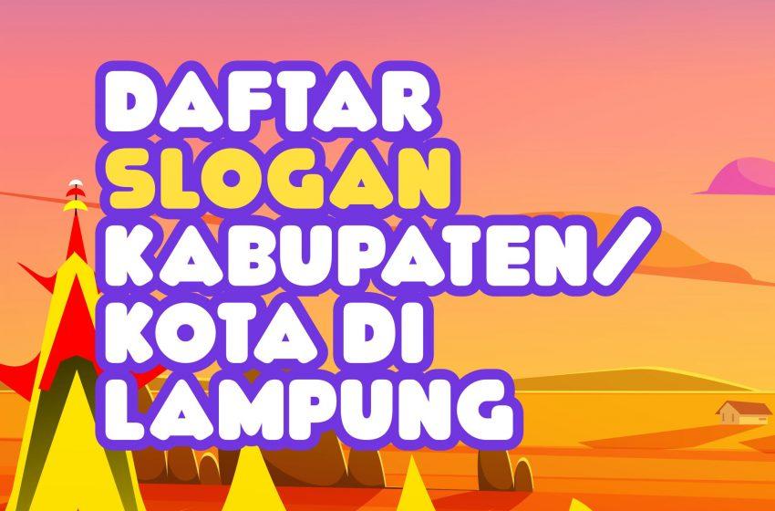 Infografis: Daftar Slogan/Semboyan Kabupaten/Kota di Lampung